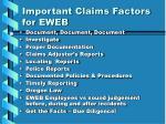 important claims factors for eweb