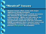 neutral issues