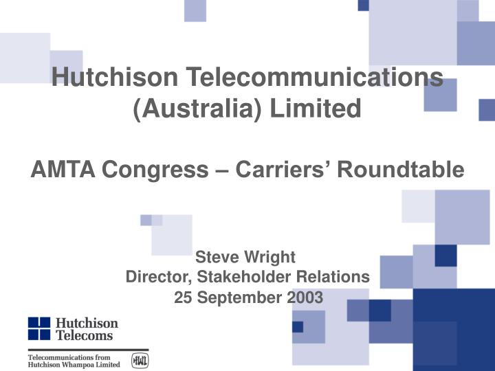 Hutchison telecommunications australia limited amta congress carriers roundtable