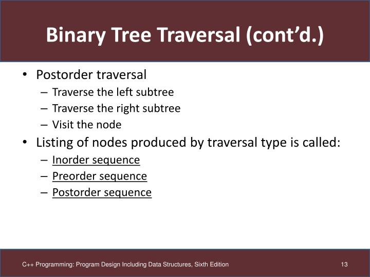 Binary Tree Traversal (cont'd.)