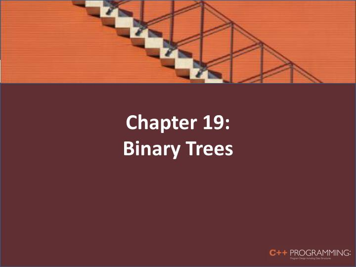 Chapter 19 binary trees