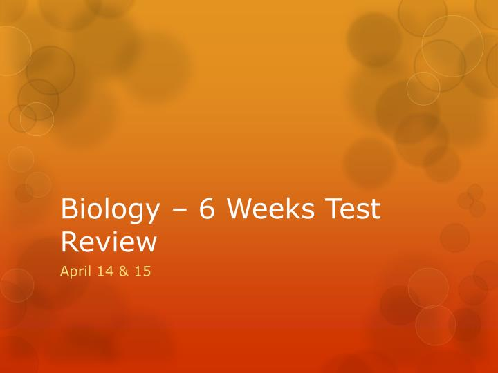Biology 6 weeks test review