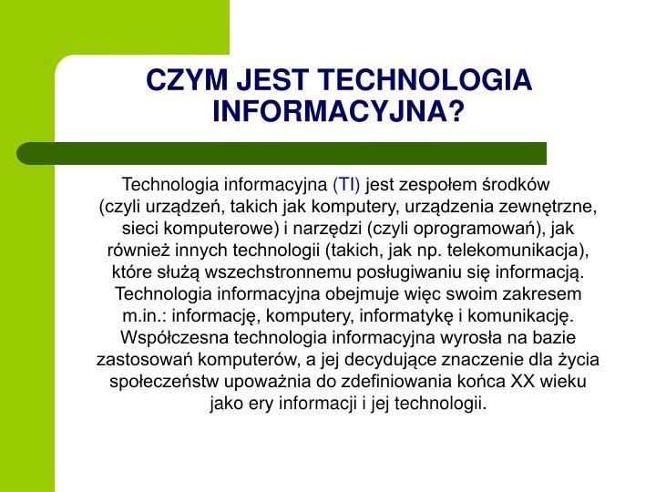 CZYM JEST TECHNOLOGIA INFORMACYJNA?
