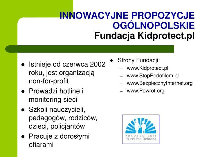 Istnieje od czerwca 2002 roku, jest organizacją non-for-profit