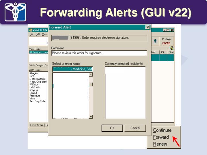 Forwarding Alerts (GUI v22)