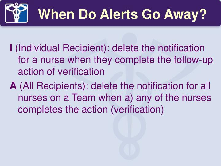 When Do Alerts Go Away?