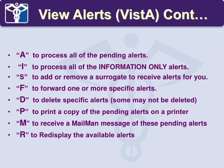 View Alerts (VistA) Cont…