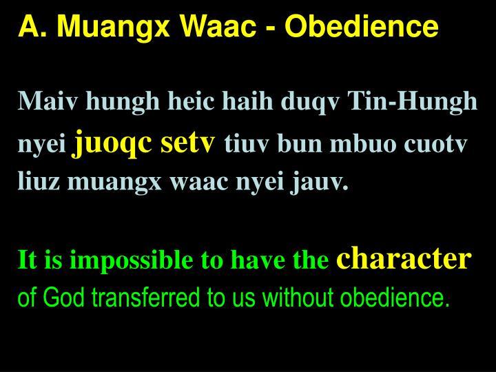 A. Muangx Waac - Obedience
