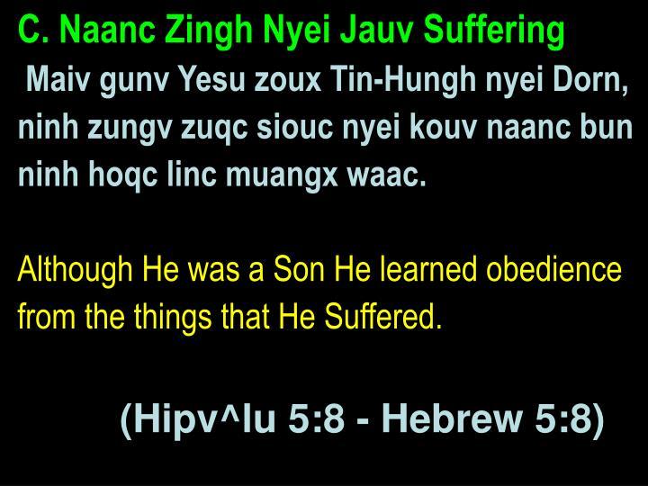 C. Naanc Zingh Nyei Jauv Suffering