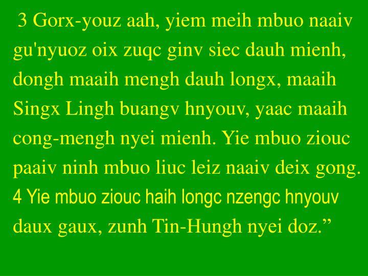 3 Gorx-youz aah, yiem meih mbuo naaiv