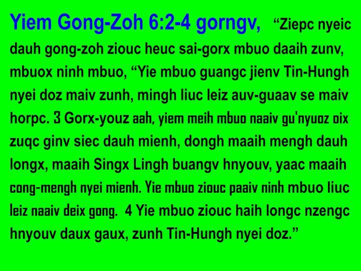 Yiem Gong-Zoh 6:2-4 gorngv,