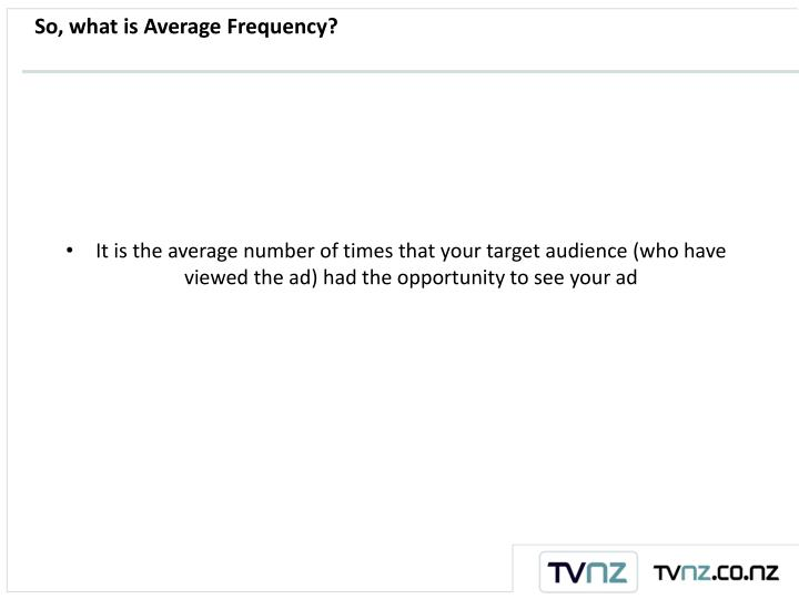 So, what is Average Frequency?