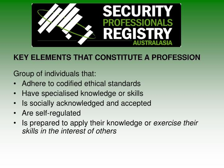 KEY ELEMENTS THAT CONSTITUTE A PROFESSION