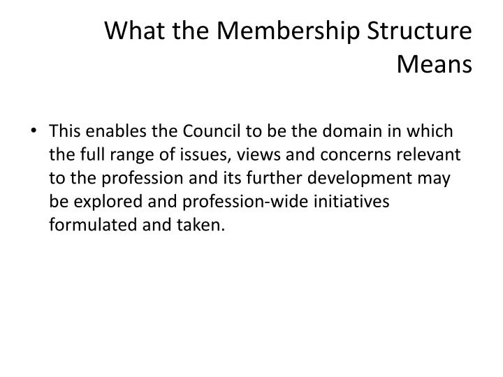 What the Membership Structure Means