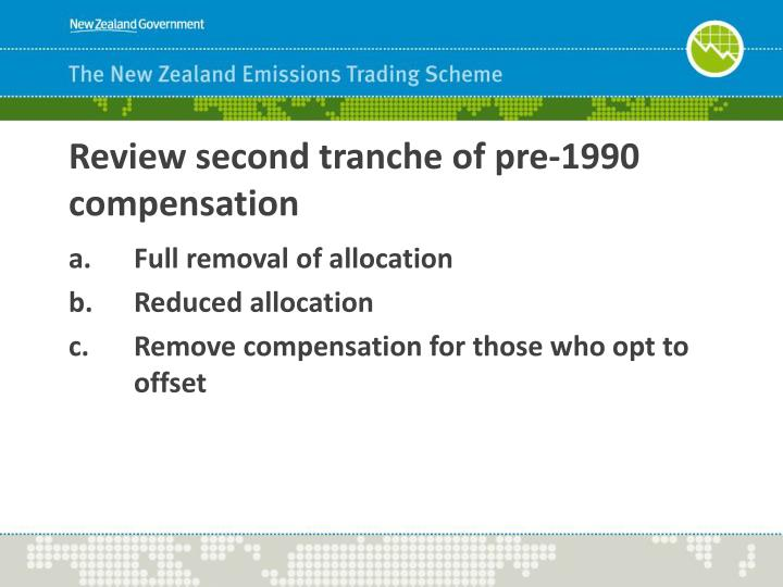 Review second tranche of pre-1990 compensation