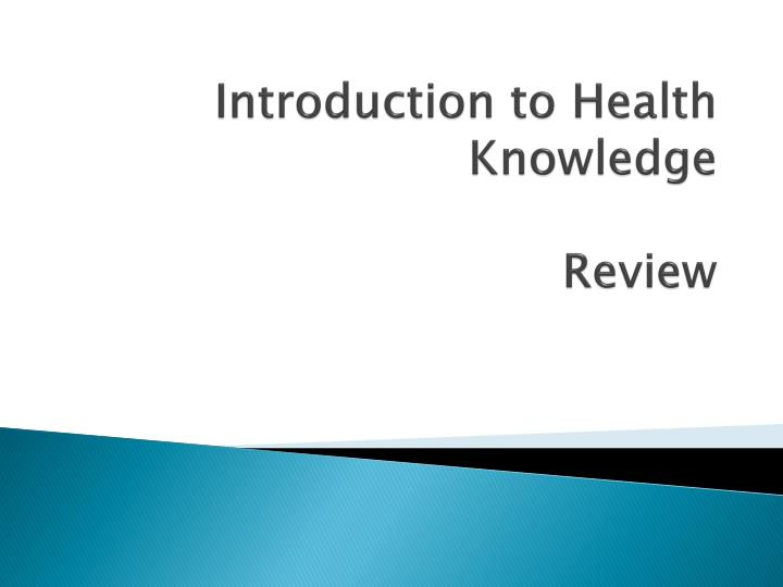 Introduction to health knowledge review