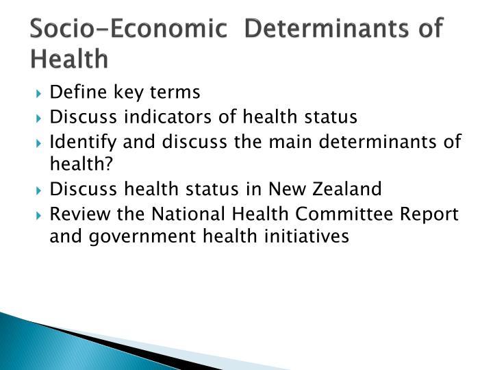 Socio-Economic  Determinants of Health