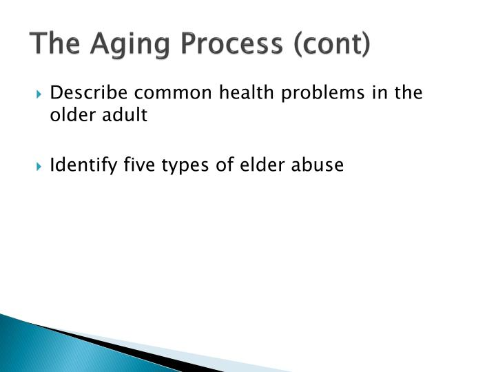 The Aging Process (cont)