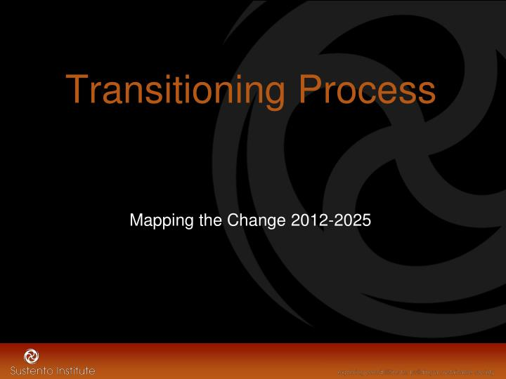 Transitioning Process