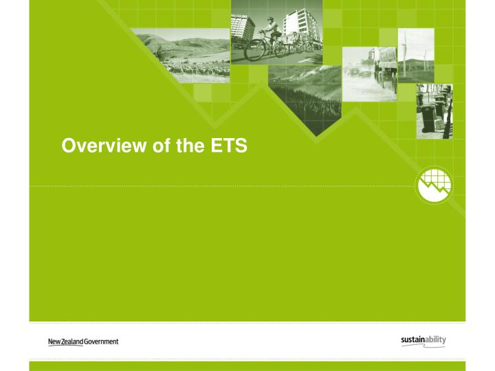Overview of the ETS