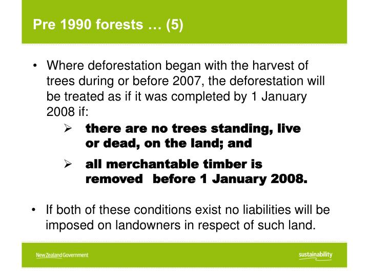 Pre 1990 forests … (5)