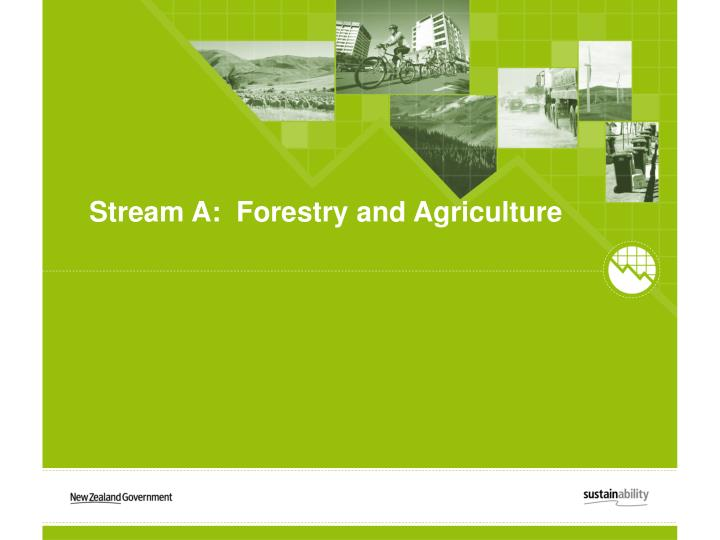 Stream a forestry and agriculture
