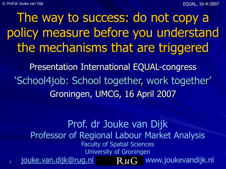 The way to success: do not copy a policy measure before you understand the mechanisms that are trigg...