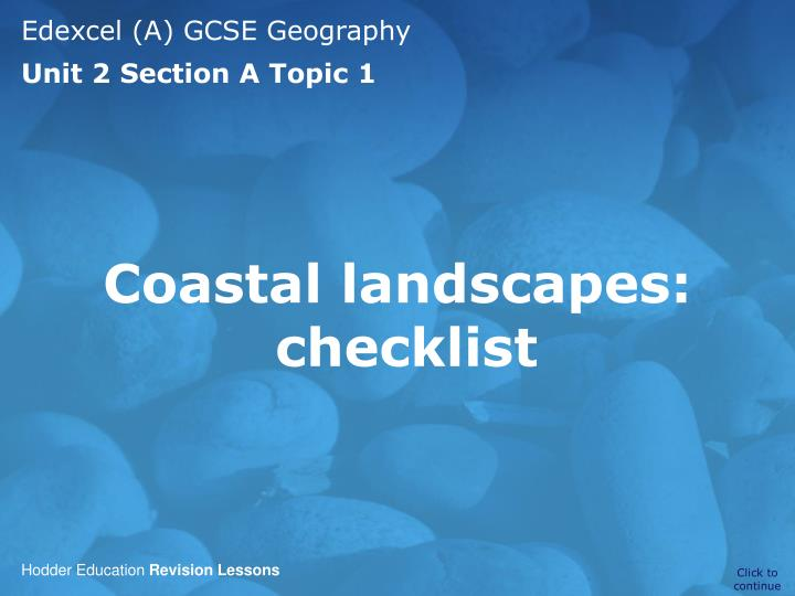 geography gcse coursework coasts Coastal deposition landforms: features and of deposition found at the coast at st ivo school studying the ocr a gcse geography course.