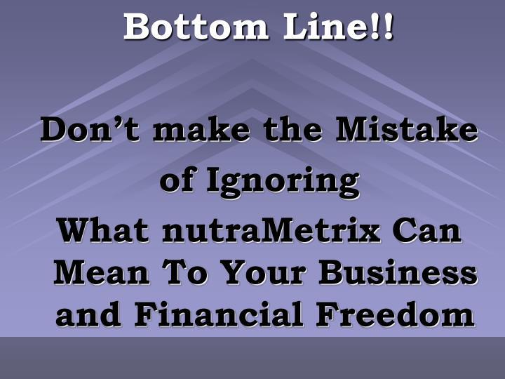 Bottom Line!!