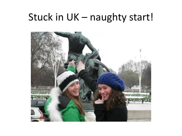 Stuck in UK