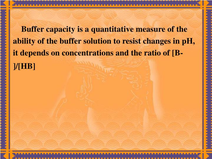 Buffer capacity is a quantitative measure of the