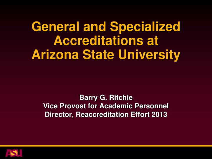 General and specialized accreditations at arizona state university