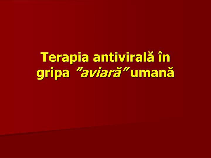 Terapia antivirală în
