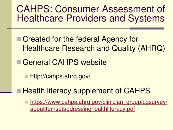 CAHPS: Consumer Assessment of Healthcare Providers and Systems