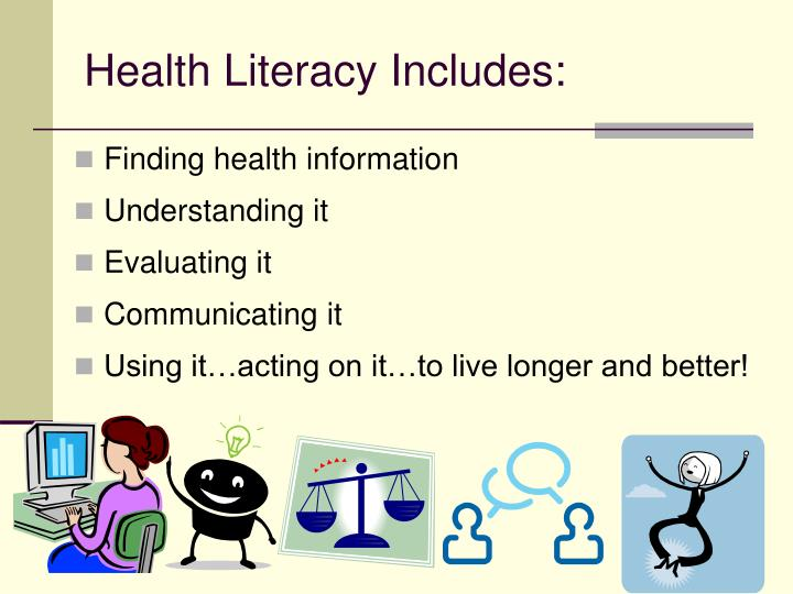 Health Literacy Includes: