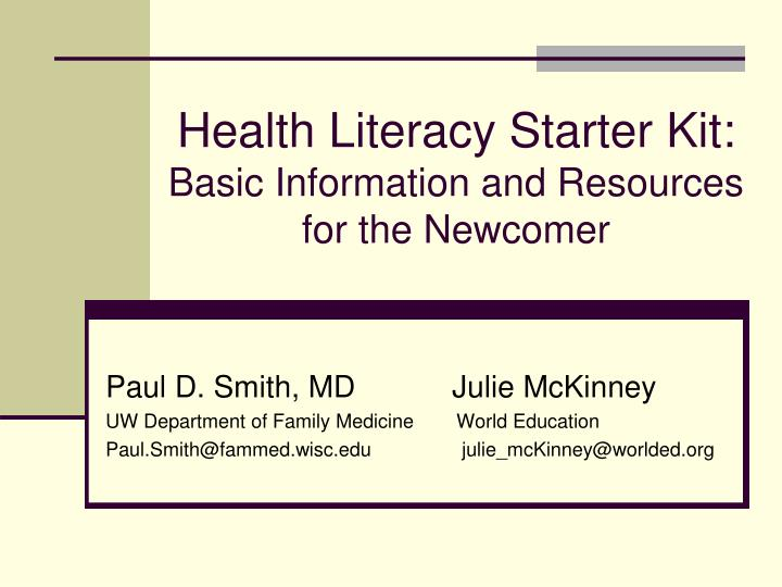 Health literacy starter kit basic information and resources for the newcomer