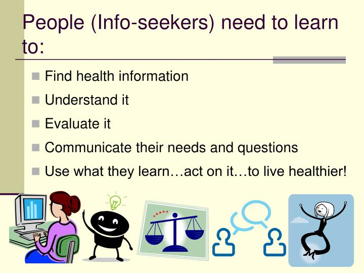 People (Info-seekers) need to learn to: