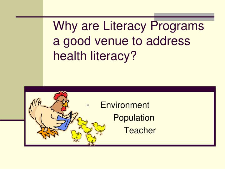 Why are Literacy Programs a good venue to address health literacy?