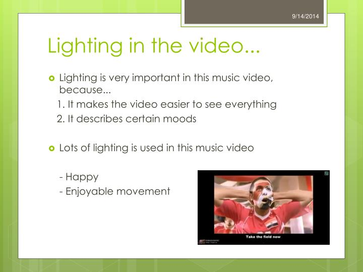 Lighting in the video...
