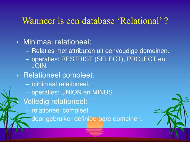 Wanneer is een database 'Relational' ?