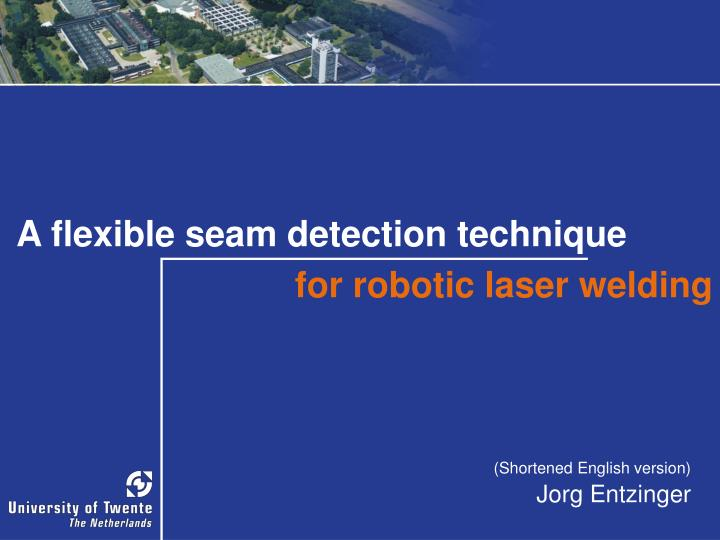 A flexible seam detection t