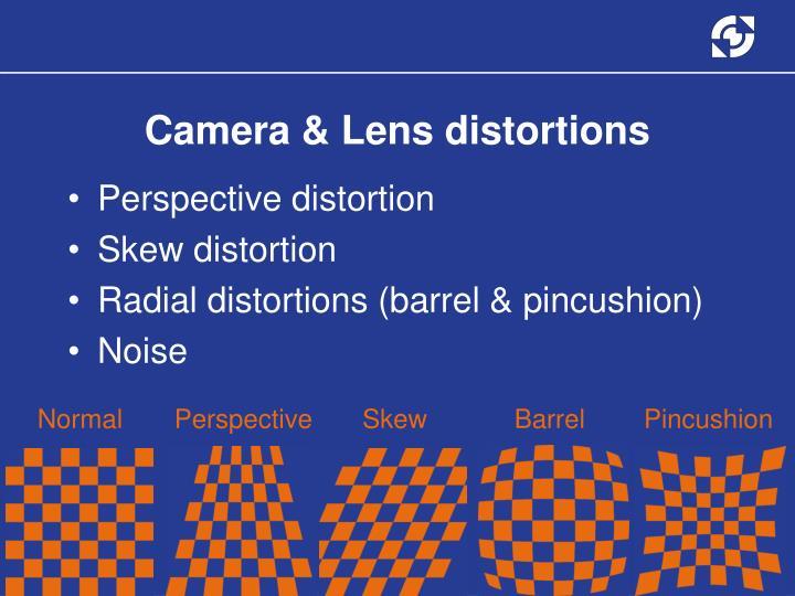 Camera & Lens distortions