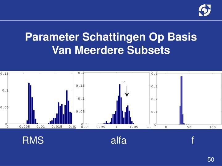Parameter Schattingen Op Basis Van Meerdere Subsets