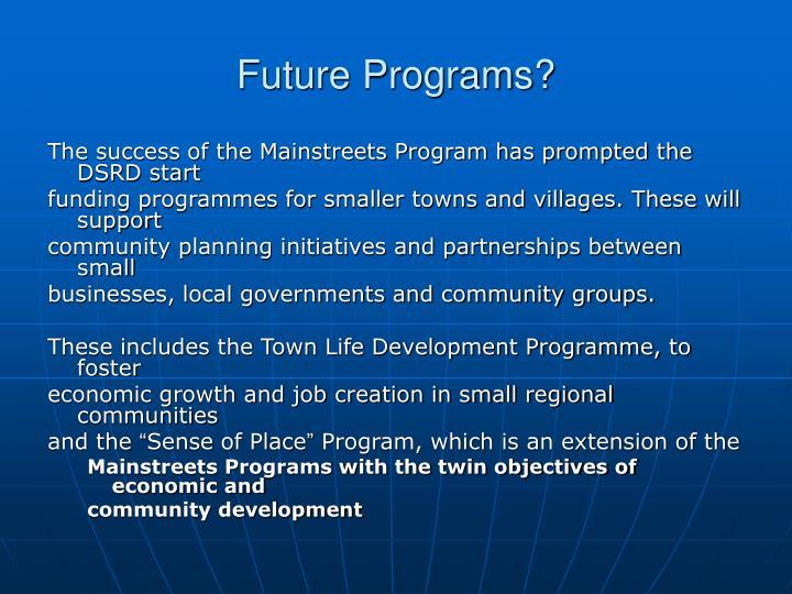Future Programs?