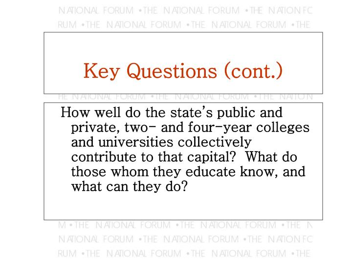 How well do the state's public and private, two- and four-year colleges and universities collectively contribute to that capital?  What do those whom they educate know, and what can they do?