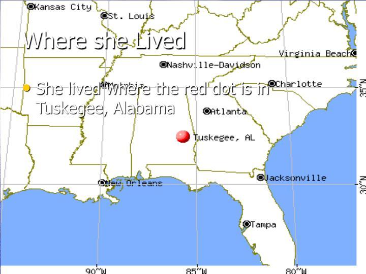 Where she Lived