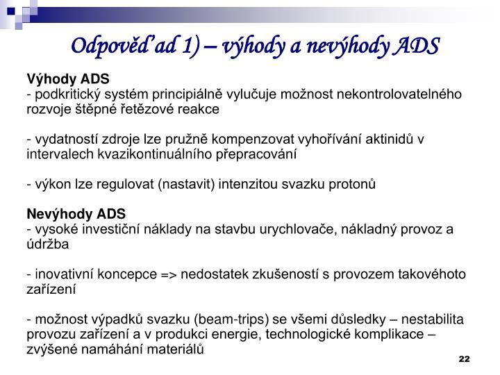 Odpověď ad 1) – výhody a nevýhody ADS