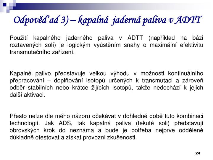 Odpověď ad 3) – kapalná  jaderná paliva v ADTT