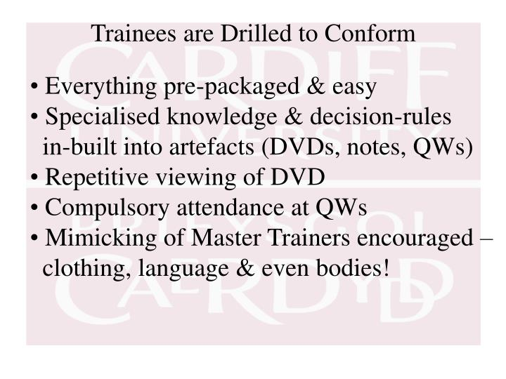 Trainees are Drilled to Conform