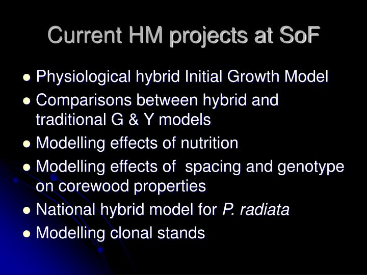 Current HM projects at SoF